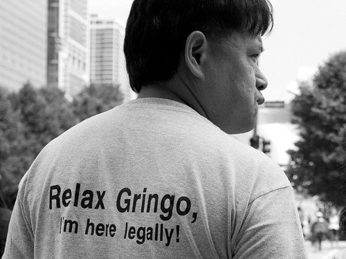 Relax gringo, I'm here legally!